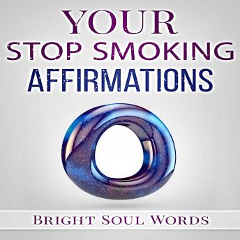 Download Your Stop Smoking Affirmations by Bright Soul Words