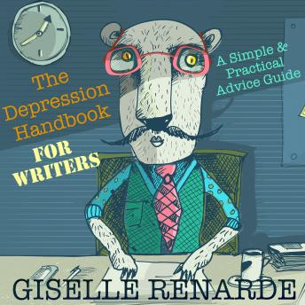 Depression Handbook for Writers: A Simple and Practical Advice Guide, Giselle Renarde