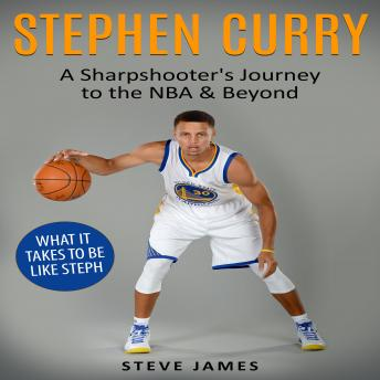Stephen Curry: A Sharpshooter's Journey to the NBA & Beyond sample.
