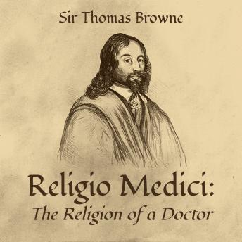 Download Religio Medici: The Religion of a Doctor by Sir Thomas Browne