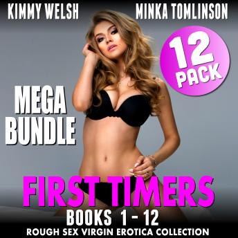 First Timers Mega Bundle 12-Pack - Books 1 - 12 (Rough Sex Virgin Erotica Collection)