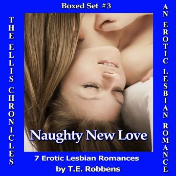 Naughty New Love: An Erotic Lesbian Romance - Boxed Set #3 (The Ellis Chronicles)