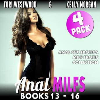 Anal MILFs Bundle 4 : 4-Pack : Books 13 - 16 (Anal Sex Erotica MILF Erotica Collection)