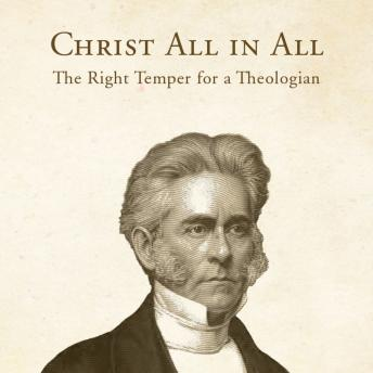 Download Christ All in All: The Right Temper for a Theologian by William Swan Plumer