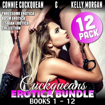 Cuckqueans Erotica Bundle 12-Pack : Books 1 - 12 (Threesome Erotica BDSM Erotica Lesbian Erotica Collection)
