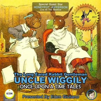 The Long Eared Rabbit Gentleman Uncle Wiggily - Once Upon A Time Tales