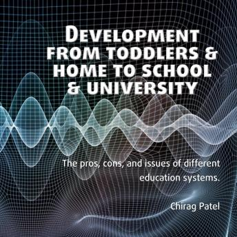 Development from Toddlers & Home to School & University