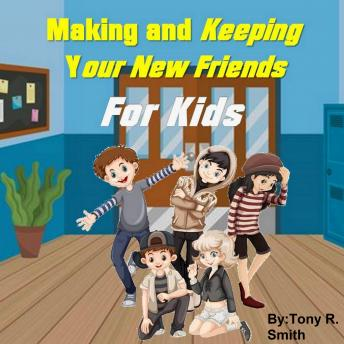 Making and keeping your new Friends for Kids