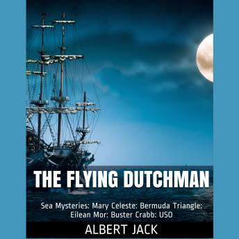 The Flying Dutchman: World Famous Sea Mysteries