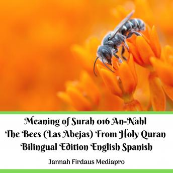 The Meaning of Surah 016 An-Nahl The Bees (Las Abejas) From Holy Quran Bilingual Edition English Spanish