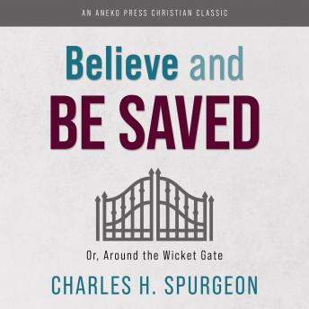Download Believe and Be Saved by Charles H. Spurgeon