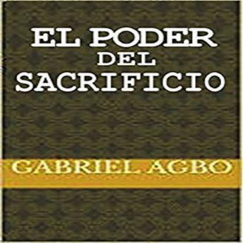 Download El Poder del Sacrificio by Gabriel  Agbo