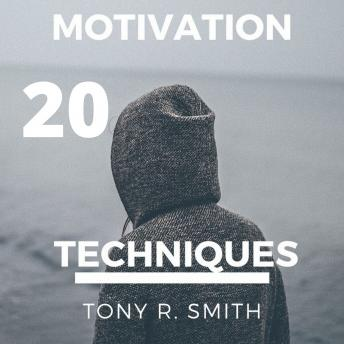 20 Motivational Techniques: Positive Thinking