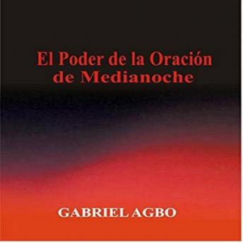 Download El Poder de la Oración de Medianoche by Gabriel  Agbo