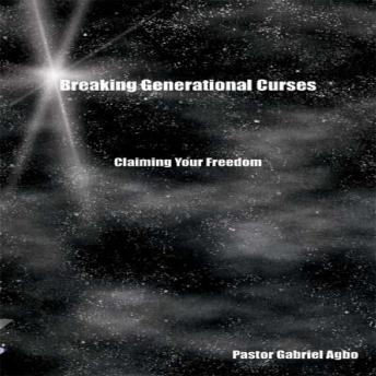 Download Breaking Generational Curses: Claiming Your Freedom by Gabriel  Agbo