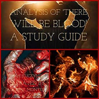 Analysis of: There Will Be Blood: A Study Guide