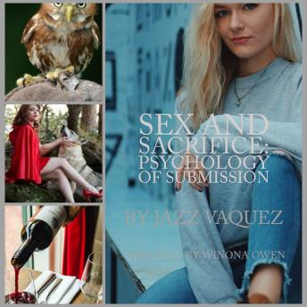 Download Sex and Sacrifice: Psychology of Submission by Jazz Vazquez