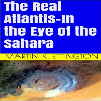Download Real Atlantis-In the Eye of the Sahara by Martin K. Ettington