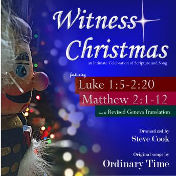 Witness Christmas: An Intimate Celebration of Scripture and Song