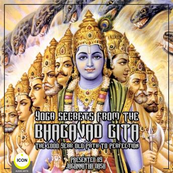 Download Yoga Secrets From The Bhagavad Gita - The 5000 Year Old Path To Perfection by Unknown