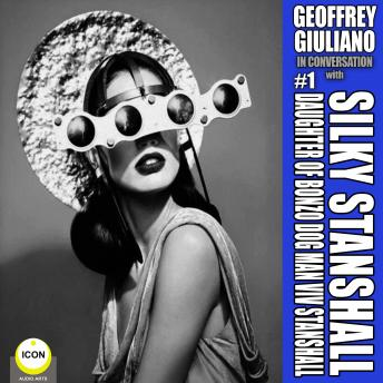 Geoffrey Giuliano In Conversation with Silky Stanshall - Daughter Of Bonzo Dog Man Viv Stanshall, Audio book by Geoffrey Giuliano