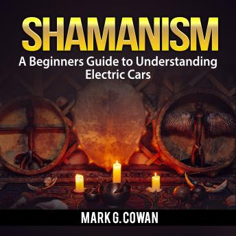 Shamanism: The Ultimate Guide To Shamanic Power