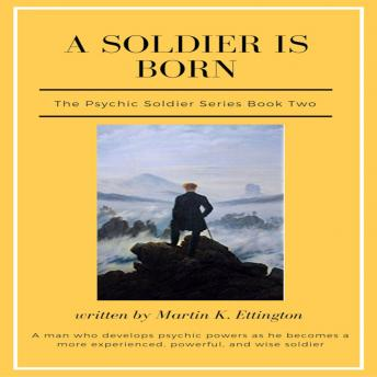 A Soldier is Born-The Psychic Soldier Series-Book 2