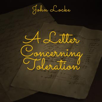 Letter Concerning Toleration, John Locke