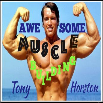 Awesome Muscle Building
