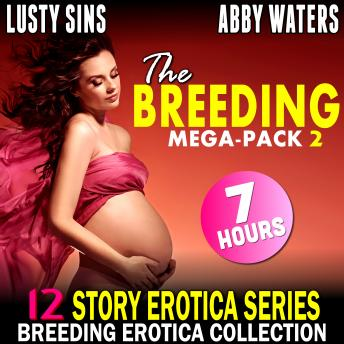 The Breeding Mega-Pack 2 : 12 Story Erotica Series (Breeding Erotica Collection)
