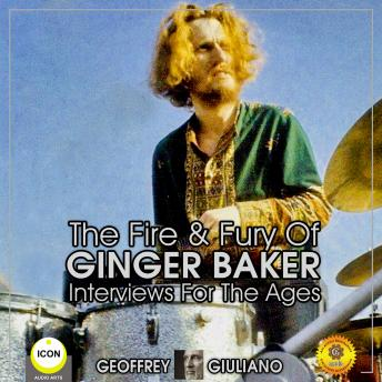 The Fire & Fury Of Ginger Baker - Interviews For The Ages