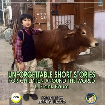 Unforgettable Short Stories - For Children Around The World