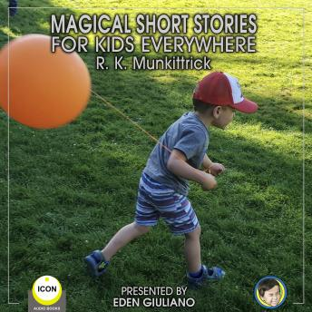 Magical Short Stories - For Kids Everywhere