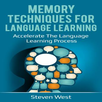 Memory Techniques for Language Learning: Accelerate the Language Learning Process