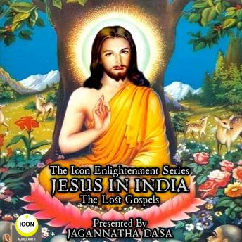 Download Icon Enlightenment Series - Jesus In India The Lost Gospels by Anonymous