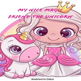 My Nice Magic Friend The Unicorn