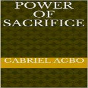 Download Power of Sacrifice by Gabriel  Agbo