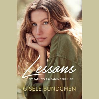 Lessons: My Path to a Meaningful Life, Gisele Bündchen