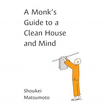 Download Monk's Guide to a Clean House and Mind by Shoukei Matsumoto