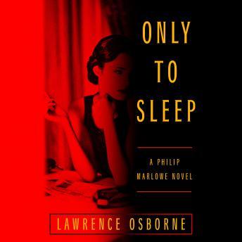 Only to Sleep: A Philip Marlowe Novel