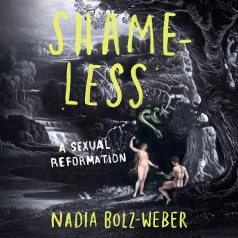 Download Shameless: A Sexual Reformation by Nadia Bolz-Weber
