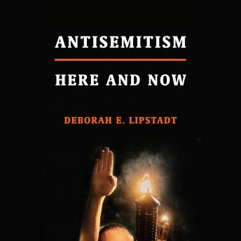 Download Antisemitism: Here and Now by Deborah E. Lipstadt
