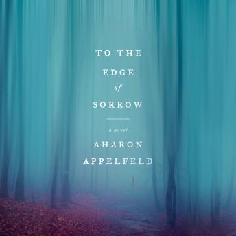 To the Edge of Sorrow: A Novel