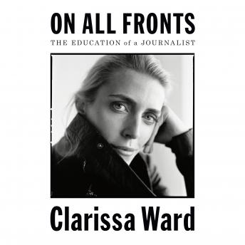 On All Fronts: The Education of a Journalist