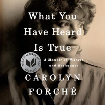 What You Have Heard Is True: A Memoir of Witness and Resistance