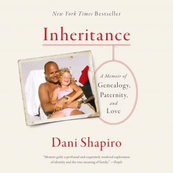 Download Inheritance: A Memoir of Genealogy, Paternity, and Love by Dani Shapiro