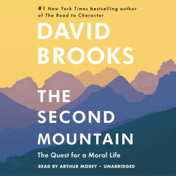 Download Second Mountain: The Quest for a Moral Life by David Brooks