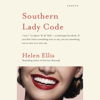 Download Southern Lady Code: Essays by Helen Ellis