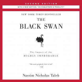The Black Swan: Second Edition: The Impact of the Highly Improbable: With a new section: 'On Robustness and Fragility'