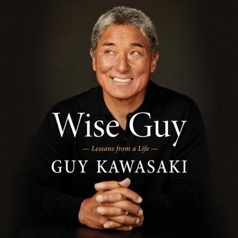 Download Wise Guy: Lessons from a Life by Guy Kawasaki